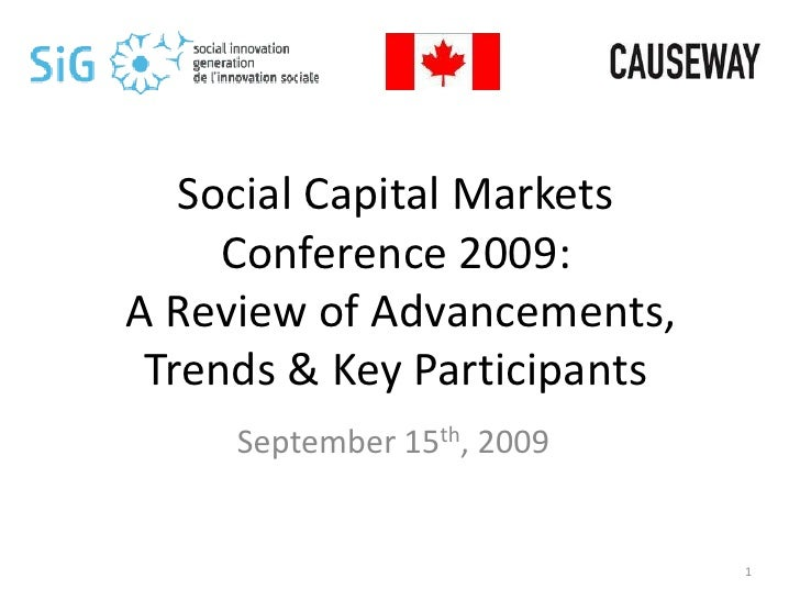 Social Capital Markets Conference 2009: A Review of Advancements, Trends & Key Participants <br />September 15th, 2009<br ...