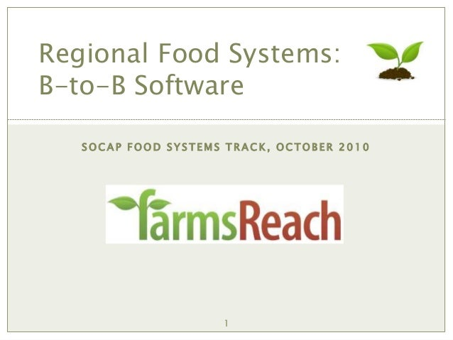1 S O C A P F O O D S Y S T E M S T R A C K , O C T O B E R 2 0 1 0 Regional Food Systems: B-to-B Software