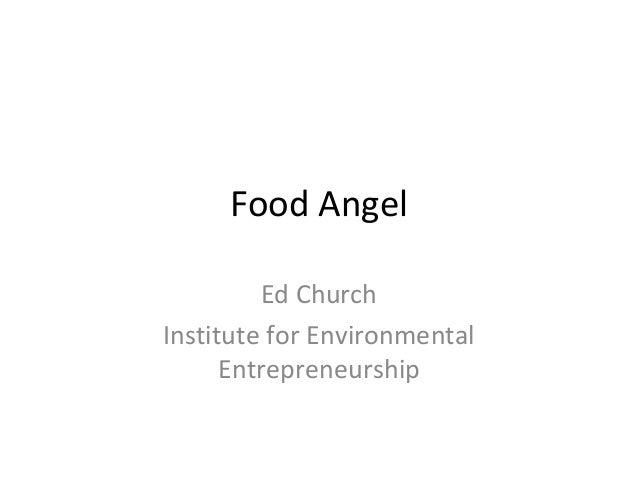 Food Angel Ed Church Institute for Environmental Entrepreneurship