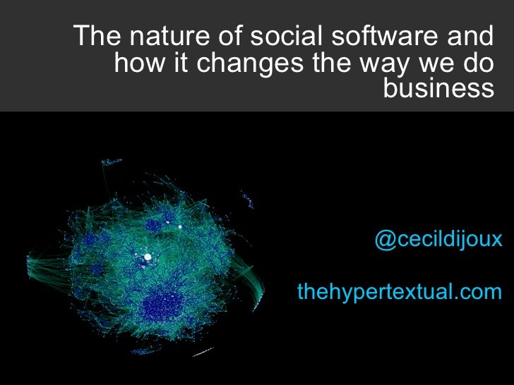 The nature of social software and  how it changes the way we do                         business                        @c...