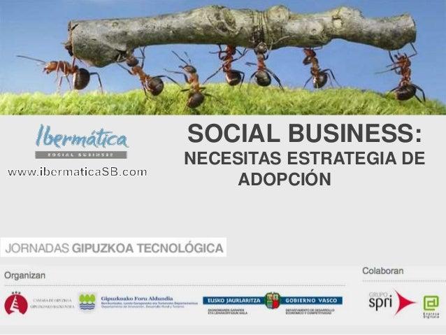 SOCIAL BUSINESS: NECESITAS ESTRATEGIA DE ADOPCIÓN