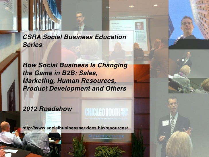 CSRA Social Business EducationSeriesHow Social Business Is Changingthe Game in B2B: Sales,Marketing, Human Resources,Produ...