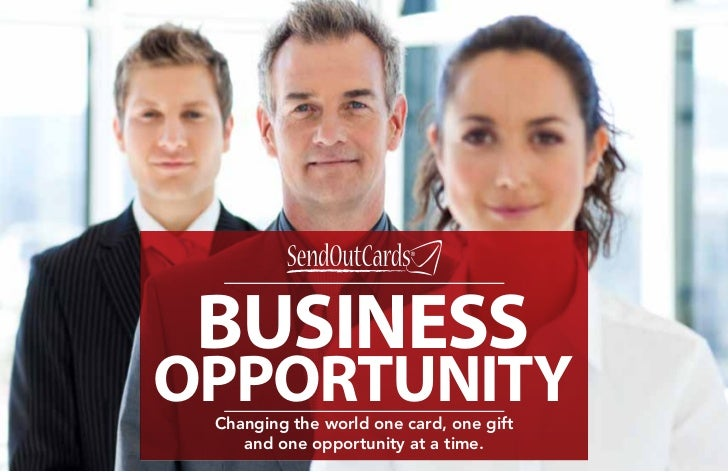BUSINESSOPPORTUNITY Changing the world one card, one gift    and one opportunity at a time.