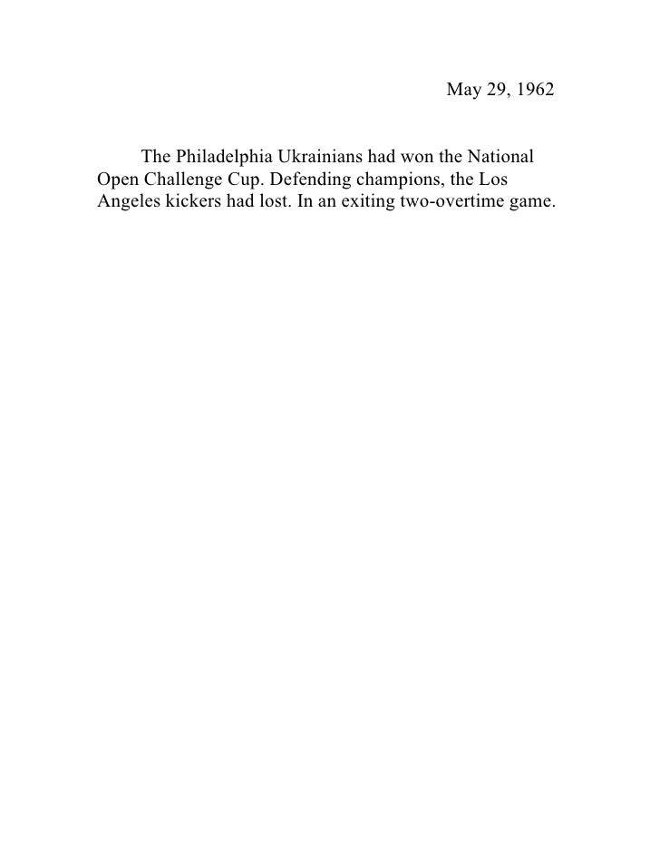 May 29, 1962       The Philadelphia Ukrainians had won the National Open Challenge Cup. Defending champions, the Los Angel...