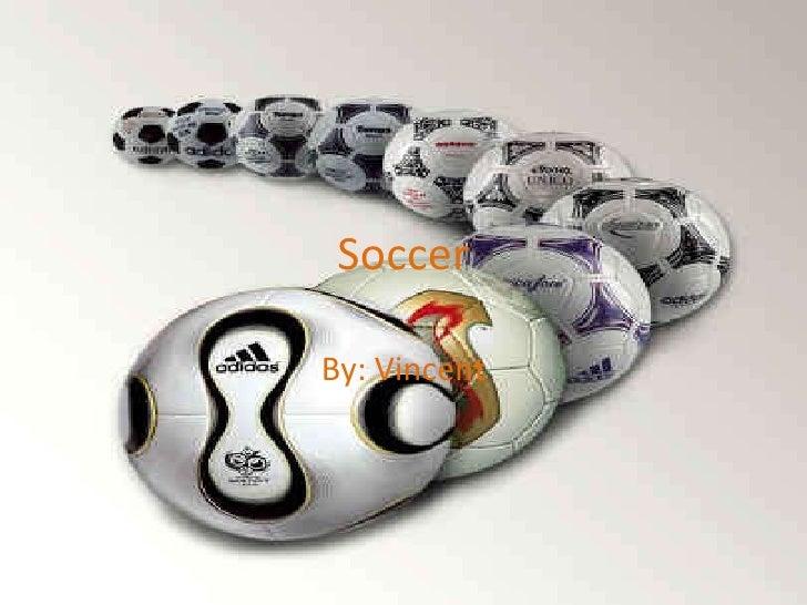 Soccer By: Vincent