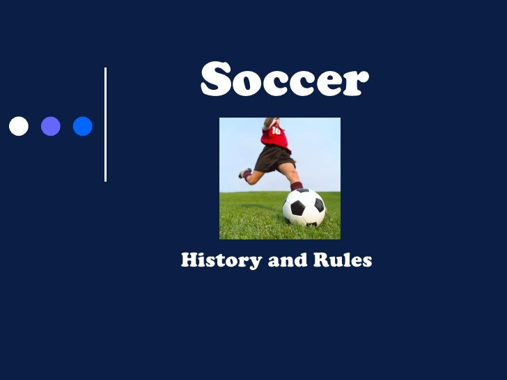 Soccer History and Rules