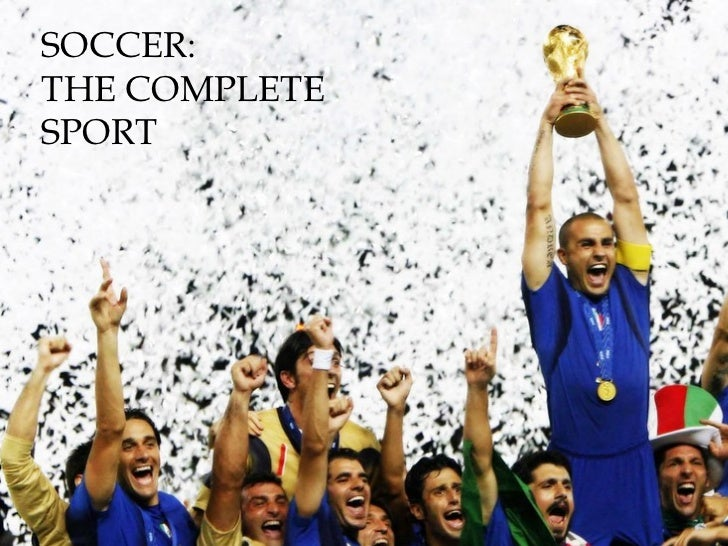 SOCCER: THE COMPLETE SPORT
