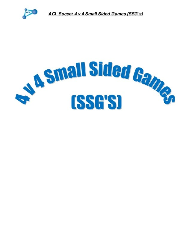 ACL Soccer 4 v 4 Small Sided Games (SSG's)