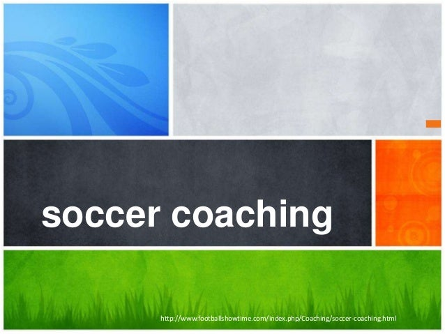 soccer coaching http://www.footballshowtime.com/index.php/Coaching/soccer-coaching.html