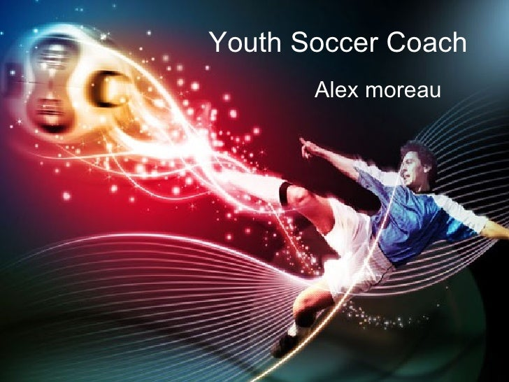 Youth Soccer Coach       Alex moreau