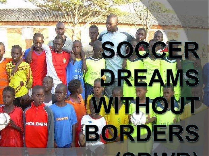 Soccer dreams without borders (Sdwb)<br />