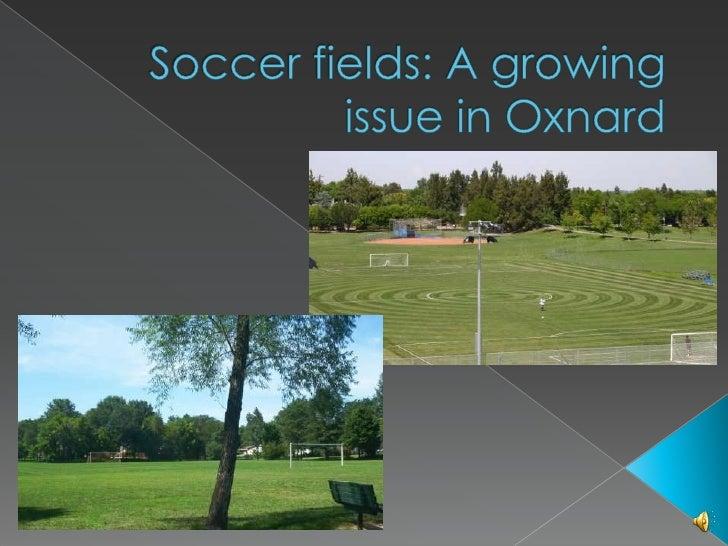 Soccer fields: A growing issue in Oxnard<br />