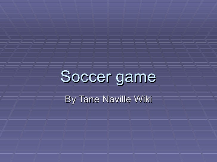 Soccer game By Tane Naville Wiki