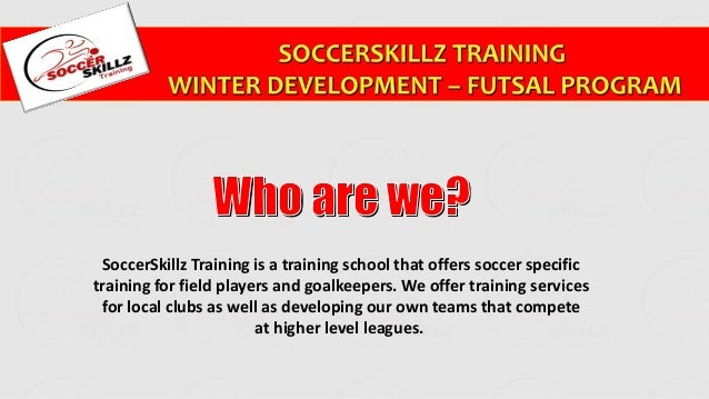 SoccerSkillz Training is a training school that offers soccer specific  training for field players and goalkeepers. We off...