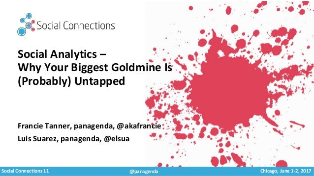 Social Connections 11 Chicago, June 1-2, 2017@panagenda Social Analytics – Why Your Biggest Goldmine Is (Probably) Untappe...