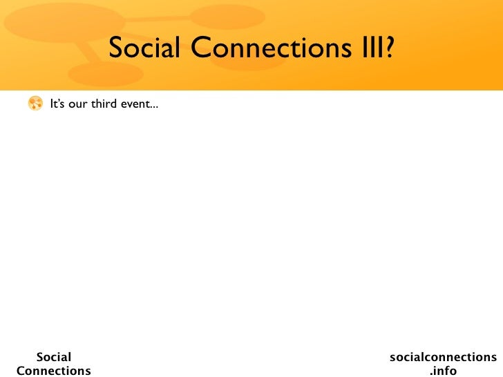 Social Connections III?    It's our third event...   Social                             socialconnectionsConnections      ...