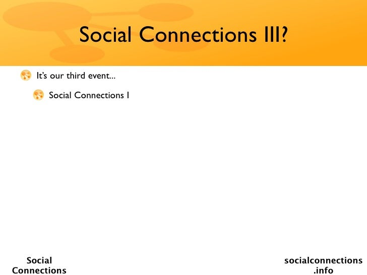 Social Connections III?    It's our third event...       Social Connections I   Social                             socialc...