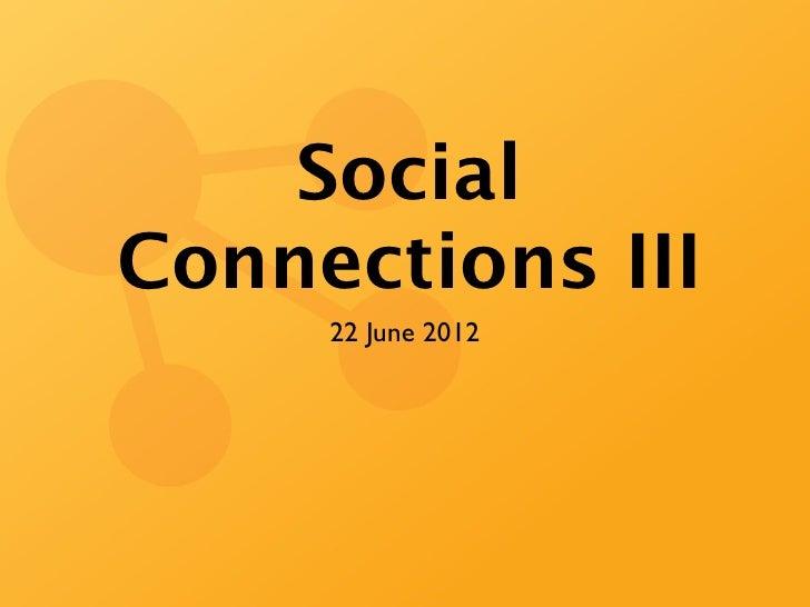 SocialConnections III     22 June 2012