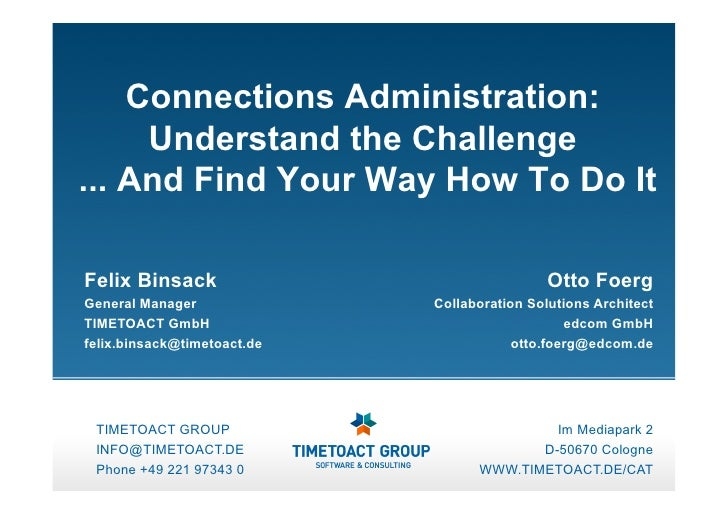 Connections Administration:     Understand the Challenge... And Find Your Way How To Do ItFelix Binsack                   ...