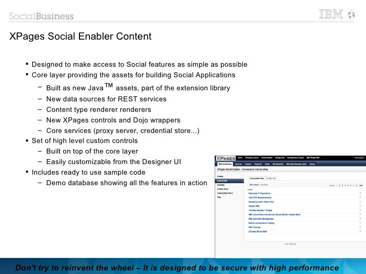 XPages Social Enabler Content    Designed to make access to Social features as simple as possible    Core layer providin...
