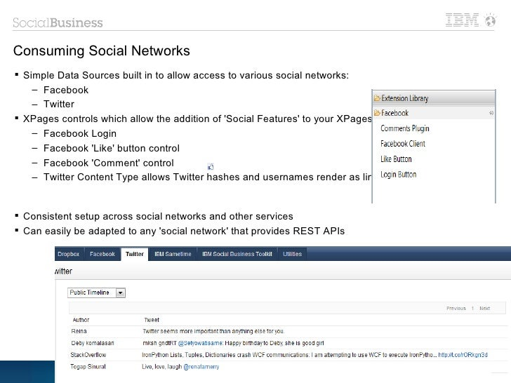 Consuming Social Networks Simple Data Sources built in to allow access to various social networks:    – Facebook    – Twi...