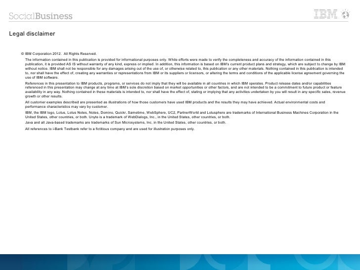 Legal disclaimer    © IBM Corporation 2012. All Rights Reserved.      The information contained in this publication is pro...