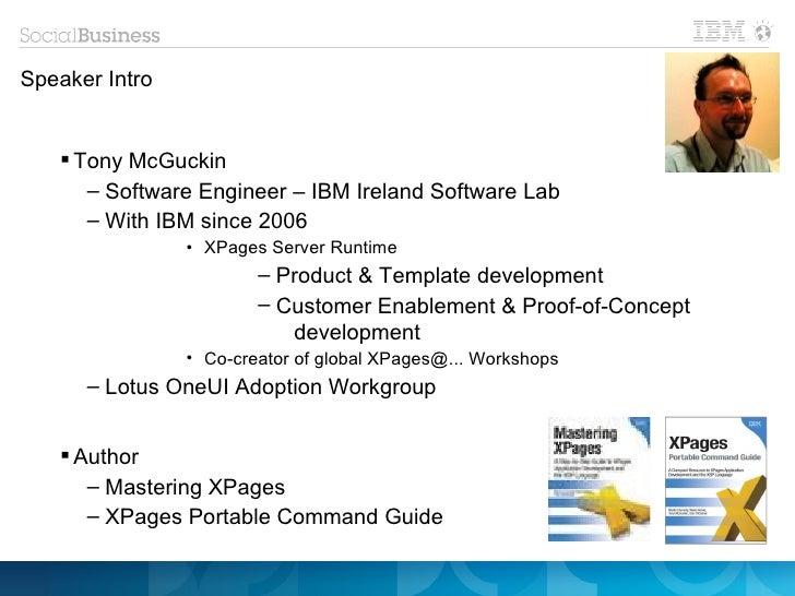 Speaker Intro    Tony McGuckin      – Software Engineer – IBM Ireland Software Lab      – With IBM since 2006            ...