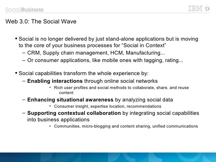Web 3.0: The Social Wave    Social is no longer delivered by just stand-alone applications but is moving     to the core ...