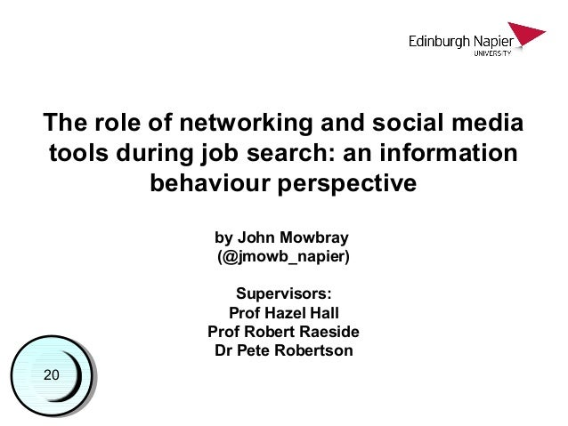 The role of networking and social media tools during job search: an information behaviour perspective by John Mowbray (@jm...