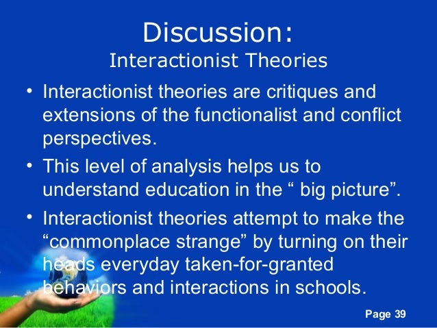 interactionist perspective on education Powerpoint summary of interactionist perspectives of crime from content at sociologytwynhamwordpresscom education 2 comments 16 likes.