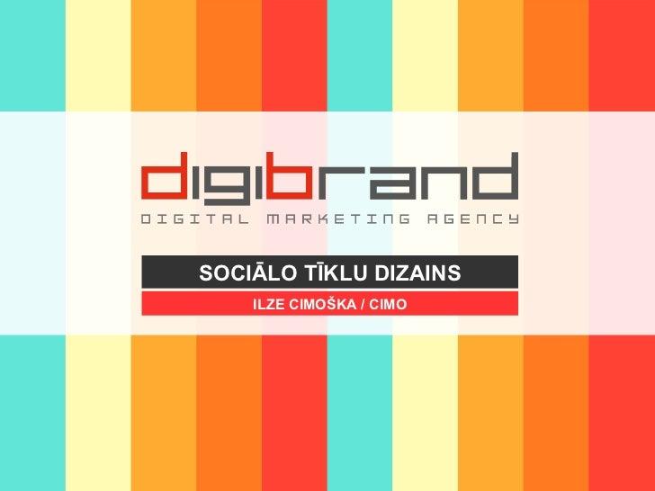 SOCIĀLO TĪKLU DIZAINS    ILZE CIMOŠKA / CIMO