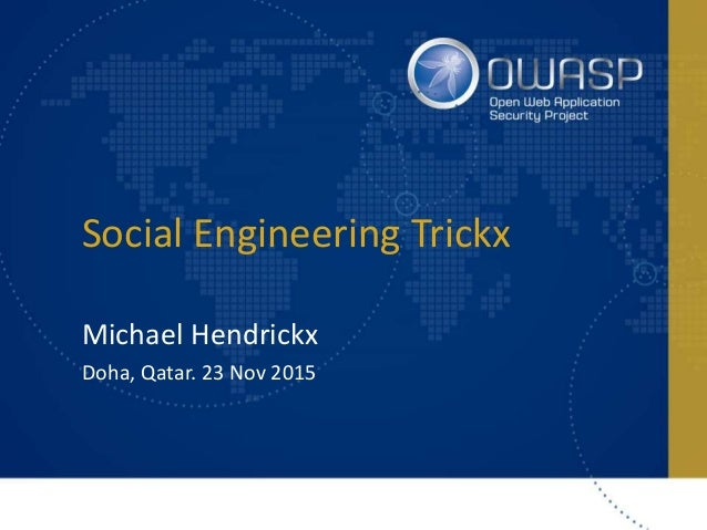 Social Engineering Trickx Michael Hendrickx Doha, Qatar. 23 Nov 2015