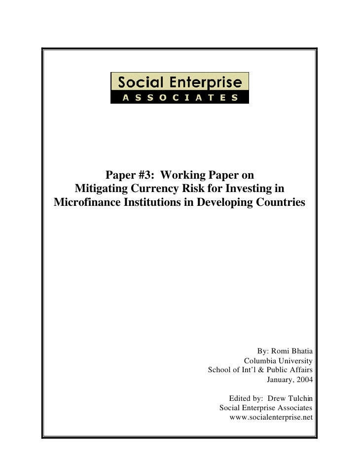 Paper #3: Working Paper on   Mitigating Currency Risk for Investing inMicrofinance Institutions in Developing Countries   ...
