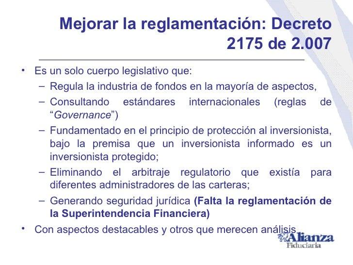 Mejorar la reglamentación:   Decreto 2175 de 2.007 <ul><li>Es un solo cuerpo legislativo que: </li></ul><ul><ul><li>Regula...