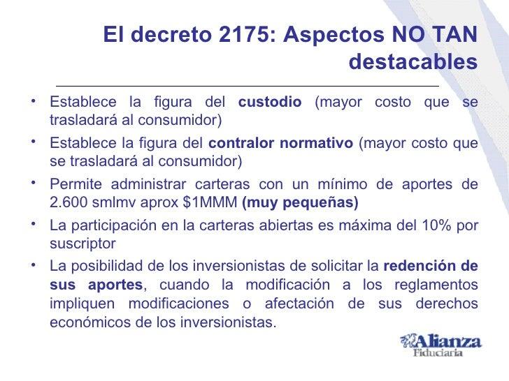El decreto 2175:  Aspectos NO TAN destacables <ul><li>Establece la figura del  custodio  (mayor costo que se trasladará al...