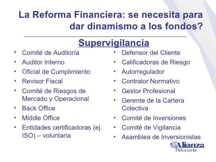 La Reforma Financiera: se necesita para  dar dinamismo a los fondos? <ul><li>Comité de Auditoría </li></ul><ul><li>Auditor...