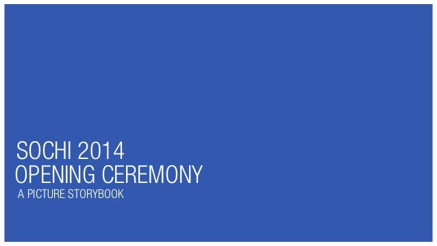 SOCHI 2014 OPENING CEREMONY A PICTURE STORYBOOK