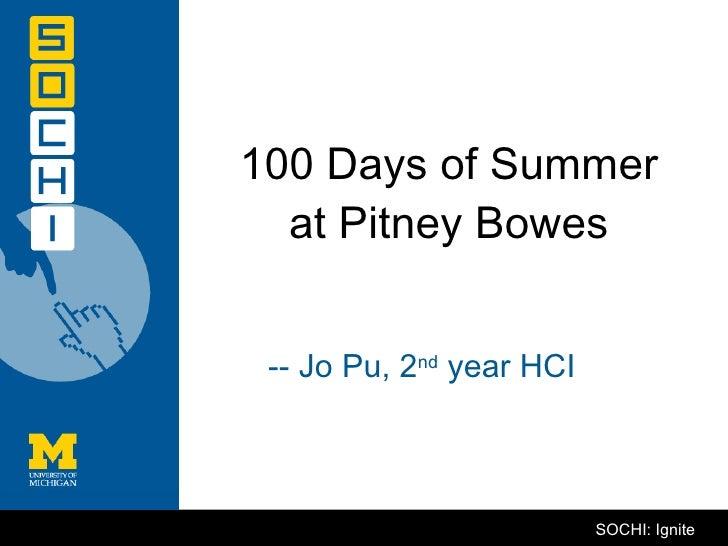 100 Days of Summer at Pitney Bowes <ul><li>-- Jo Pu, 2 nd  year HCI </li></ul>