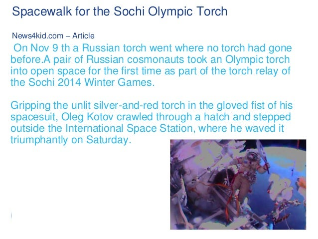 Spacewalk for the Sochi Olympic Torch News4kid.com – Article  On Nov 9 th a Russian torch went where no torch had gone bef...