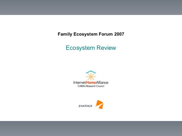 Family Ecosystem Forum 2007 Ecosystem Review