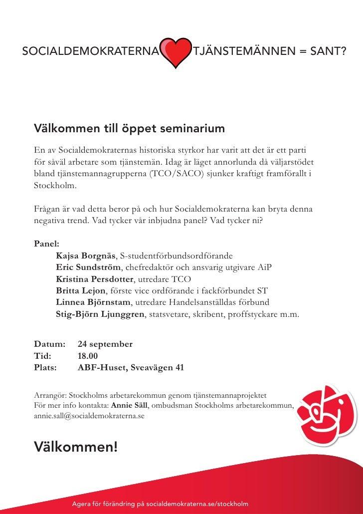 SOCIALDEMOKRATERNA                              TJÄNSTEMÄNNEN = SANT?      Välkommen till öppet seminarium  En av Socialde...