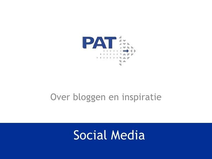Social Media<br />Over bloggen en inspiratie<br />