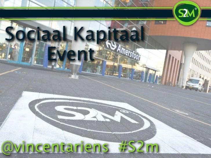 Sociaal Kapitaal     Event@vincentariens #S2m