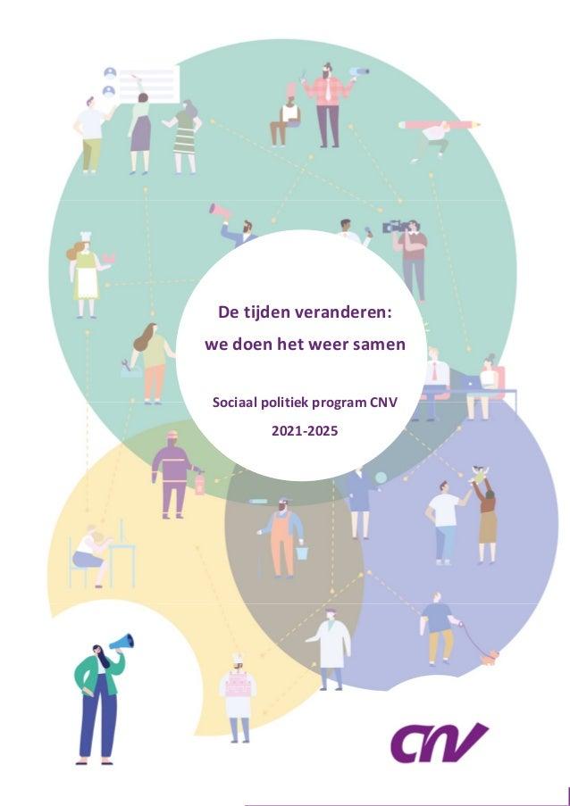 1 De tijden veranderen: we doen het weer samen Sociaal politiek program CNV 2021-2025