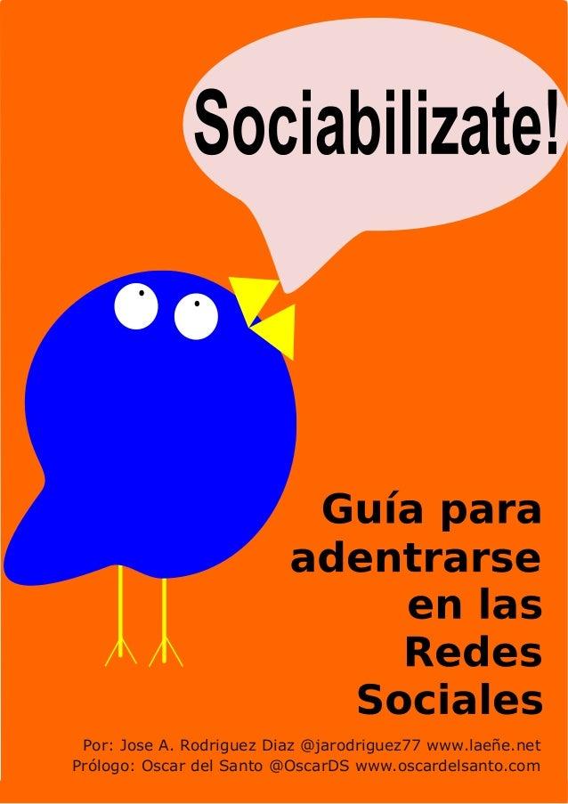 Por: Jose A. Rodriguez Diaz @jarodriguez77 www.laeñe.net Prólogo: Oscar del Santo @OscarDS www.oscardelsanto.com