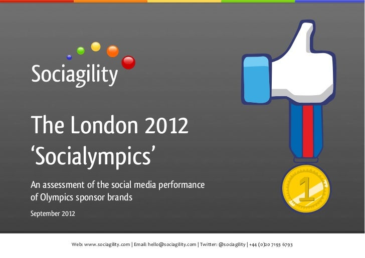 !The London 2012'Socialympics'An assessment of the social media performanceof Olympics sponsor brandsSeptember 2012       ...