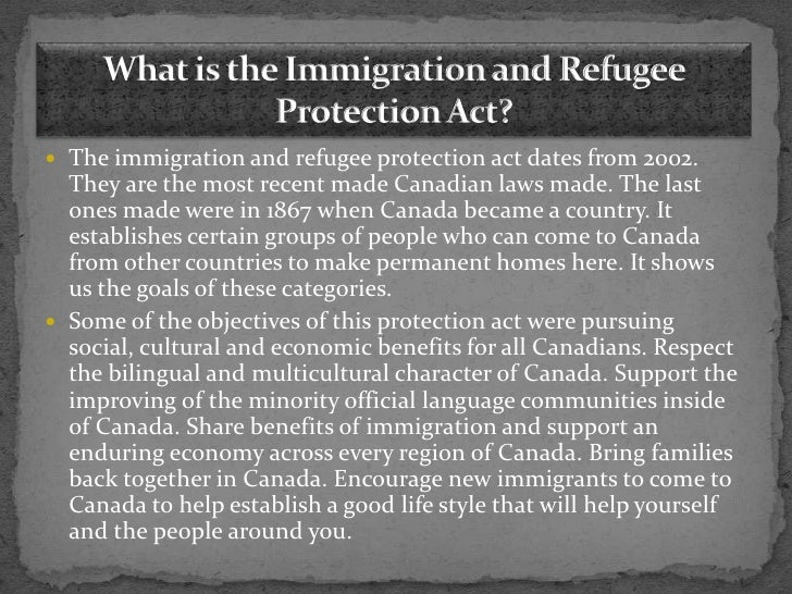 "the immigration and refugee protection act Muchos ejemplos de oraciones traducidas contienen ""immigration and refugee protection act and regulations"" – diccionario español-inglés y buscador de."