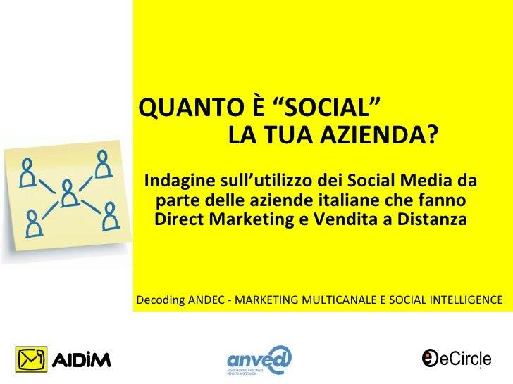 """QUANTO È """"SOCIAL""""     LA TUA AZIENDA? Indagine sull'utilizzo dei Social Media da   parte delle aziende italiane che fanno ..."""