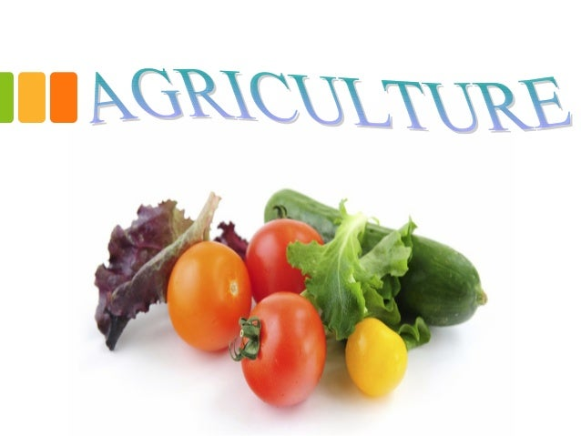 • Agriculture, also calledfarmingorhusbandry, is the cultivation ofanimals, plants, fungi and other life forms forfoo...