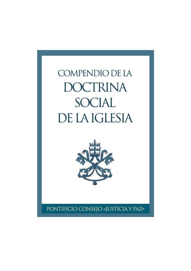 PONTIFICIO CONSEJO «JUSTICIA Y PAZ» COMPENDIO DELA DOCTRINA SOCIAL DELA IGLESIA A JUAN PABLO II MAESTRO DE DOCTRINA SOCIAL...